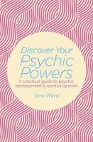 Discover Your Psychic Powers by Tara Ward
