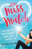 Miss Match Always the matchmaker, never the match by Crystal Cestari
