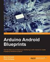 Arduino Android Blueprints by Marco Schwartz, Stefan Buttigieg
