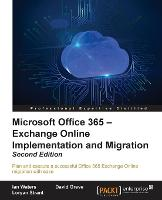 Microsoft Office 365 - Exchange Online Implementation and Migration - by Ian Waters, David Greve, Loryan Strant