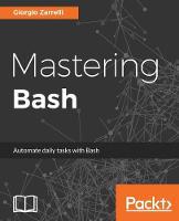 Mastering Bash by Giorgio Zarrelli