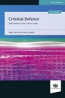 Criminal Defence Good Practice in the Criminal Courts by Roger Ede, Anthony Edwards
