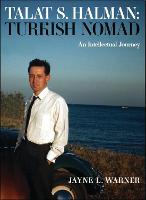 Turkish Nomad The Intellectual Journey of Talat S Halman by Jayne L. Warner