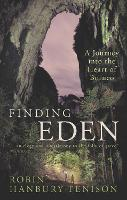 Finding Eden A Journey into the Heart of Borneo by Robin Hanbury-Tenison