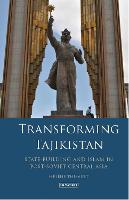 Transforming Tajikistan State-Building and Islam in Post-Soviet Central Asia by Helene Thibault