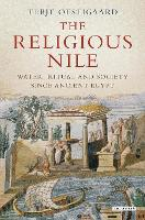 The Religious Nile Water and Society Since Ancient Egypt by Terje Oestigaard