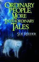 Ordinary People, More Extraordinary Tales by Sue Reeder