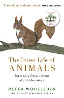 The Inner Life of Animals Surprising Observations of a Hidden World by Peter Wohlleben