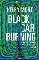 Cover for Black Car Burning by Helen Mort