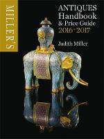 Miller's Antiques Handbook & Price Guide 2016-2017 by Judith Miller