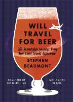 Will Travel For Beer by Stephen Beaumont