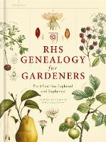 RHS Genealogy for Gardeners Plant Families Explored & Explained by Simon Maughan, Ross Bayton