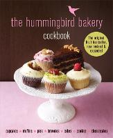 The Hummingbird Bakery Cookbook The number one best-seller now revised and expanded with new recipes by Tarek Malouf