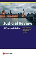 Judicial Review A Practical Guide by Jude (Barrister, Doughty Street Chambers) Bunting, Hugh (Matrix Chambers) Southey, Amanda (Barrister, Garden Court Cham Weston