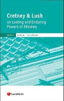Cretney & Lush on Lasting and Enduring Powers of Attorney by Denzil Lush, Caroline (Solicitor) Bielanska