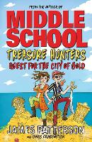 Treasure Hunters: Quest for the City of Gold by James Patterson