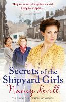 Secrets of the Shipyard Girls by Nancy Revell