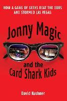 Jonny Magic and the Card Shark Kids by David Kushner