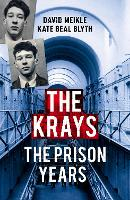 The Krays: The Prison Years by David Meikle, Kate Beal Blyth