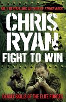 Fight to Win Deadly Skills of the Elite Forces by Chris Ryan