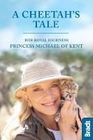 Cheetah's Tale, A by HRH Princess Michael of Kent