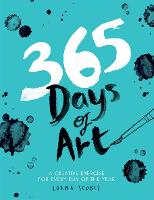365 Days of Art A creative exercise for every day of the year by Lorna Scobie