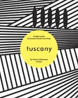 Tuscany Simple meals and fabulous feasts from Italy by Katie Caldesi, Giancarlo Caldesi