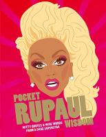 Pocket RuPaul Wisdom Witty quotes and wise words from a drag superstar by UBD Gregorys