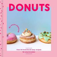 Donuts Over 50 inventive and easy recipes for any occasion by Vicky Graham