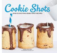 Cookie Shots Over 30 exciting edible shot recipes by Sabrina Fauda-Role