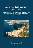 Ras il-Wardija Sanctuary Revisited A re-assessment of the evidence and newly informed interpretations of a Punic-Roman sanctuary in Gozo (Malta) by George Azzopardi