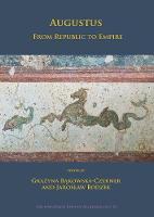 Augustus: From Republic to Empire by Grazyna Bakowska-Czerner