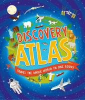Children's Discovery Atlas by Anita Ganeri