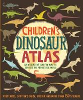 Children's Dinosaur Atlas An interactive and fun way to explore the prehistoric world by John Malam
