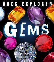 Rock Explorer: Gems by Claudia Martin