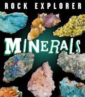 Rock Explorer: Minerals by Claudia Martin