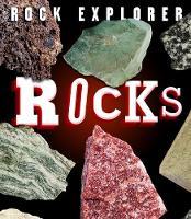 Rock Explorer: Rocks by Claudia Martin