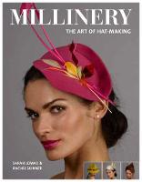 Millinery: The Art of Hat-Making by Sarah Lomax, Rachel Skinner