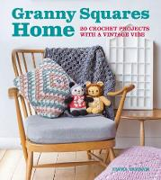 Granny Squares Home 20 Projects with a Vintage Vibe by Emma Varnam