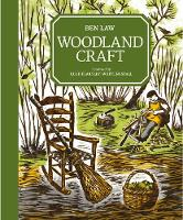 Woodland Craft by Ben Law, Hugh Fearnley-Whittingstall
