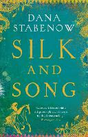 Silk and Song by Dana Stabenow
