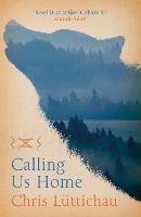Calling Us Home by Chris Luttichau