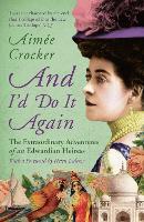 And I'd Do It Again by Aimee Crocker