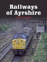 Railways of Ayrshire by Gordon Thomson