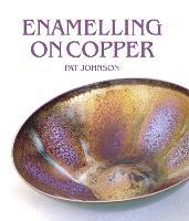 Enamelling on Copper by Pat Johnson