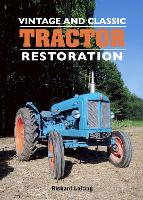 Vintage and Classic Tractor Restoration by Richard Lofting