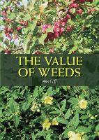 The Value of Weeds by Ann Cliff