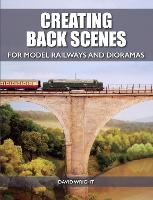 Creating Back Scenes for Model Railways and Dioramas by David Wright