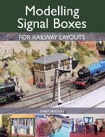 Modelling Signal Boxes for Railway Layouts by Terry Booker