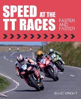 Speed at the TT Races Faster and Faster by David Wright